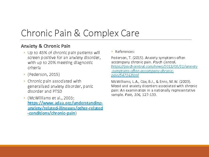 Chronic Pain & Complex Care Anxiety & Chronic Pain ◦ Up to 45% of