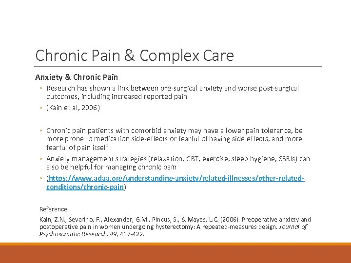 Chronic Pain & Complex Care Anxiety & Chronic Pain ◦ Research has shown a