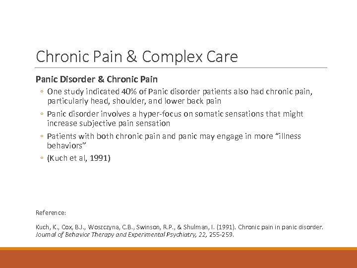 Chronic Pain & Complex Care Panic Disorder & Chronic Pain ◦ One study indicated