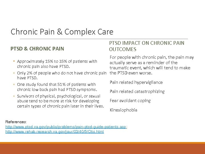 Chronic Pain & Complex Care PTSD & CHRONIC PAIN PTSD IMPACT ON CHRONIC PAIN
