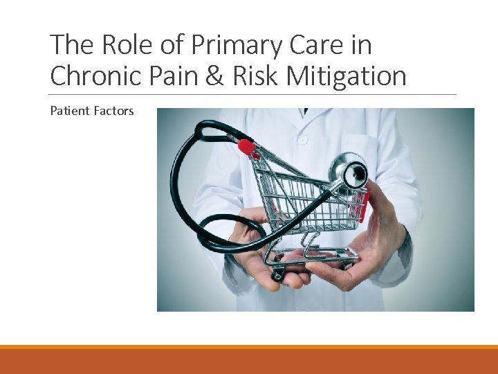 The Role of Primary Care in Chronic Pain & Risk Mitigation Patient Factors
