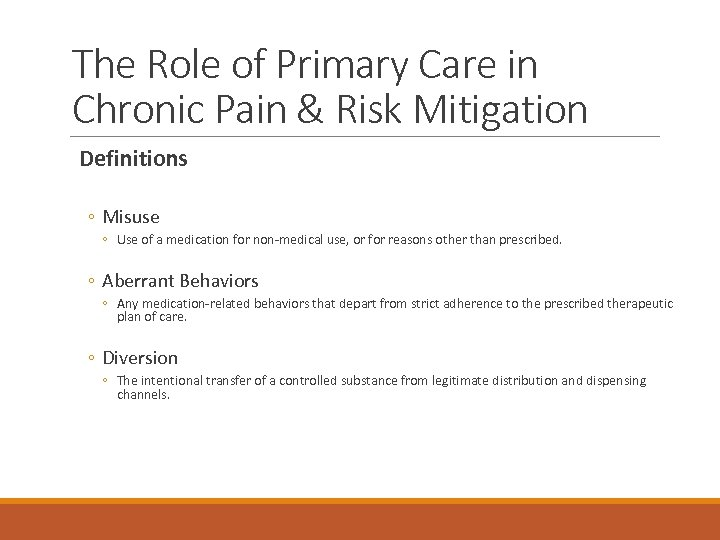 The Role of Primary Care in Chronic Pain & Risk Mitigation Definitions ◦ Misuse