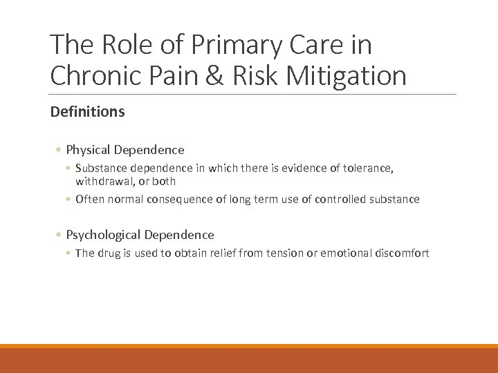 The Role of Primary Care in Chronic Pain & Risk Mitigation Definitions ◦ Physical