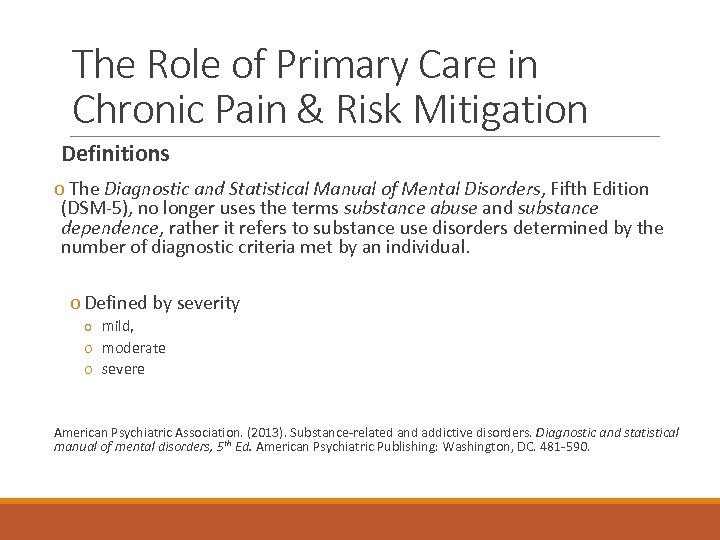 The Role of Primary Care in Chronic Pain & Risk Mitigation Definitions o The