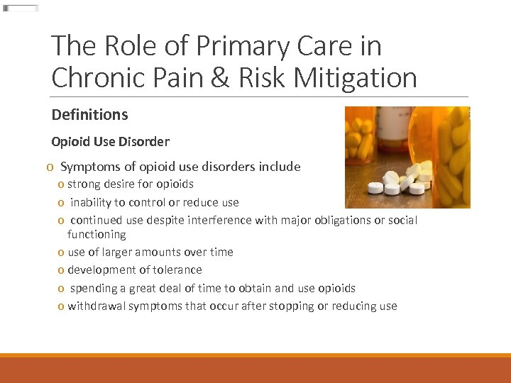 The Role of Primary Care in Chronic Pain & Risk Mitigation Definitions Opioid Use