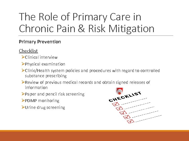 The Role of Primary Care in Chronic Pain & Risk Mitigation Primary Prevention Checklist