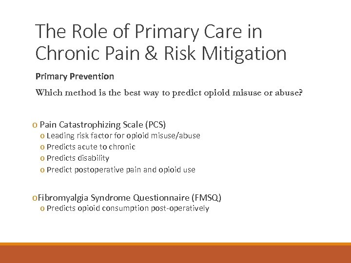 The Role of Primary Care in Chronic Pain & Risk Mitigation Primary Prevention Which