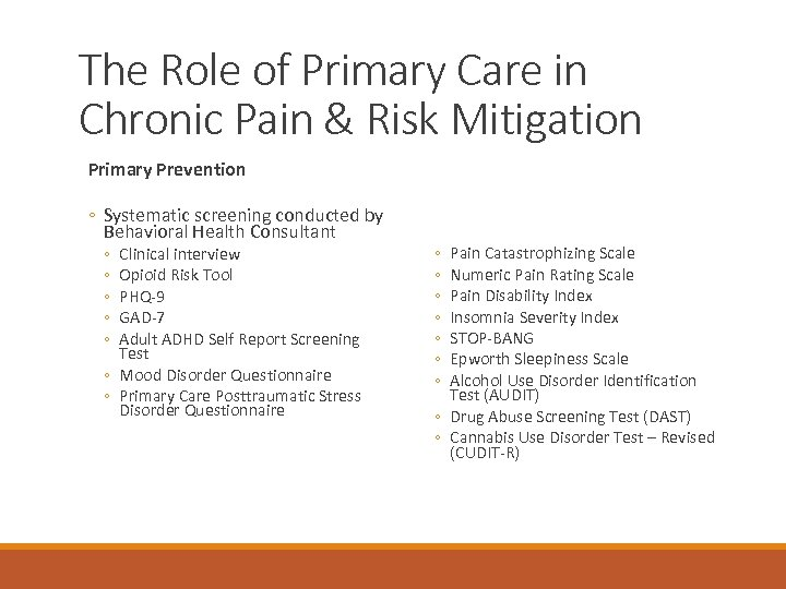 The Role of Primary Care in Chronic Pain & Risk Mitigation Primary Prevention ◦