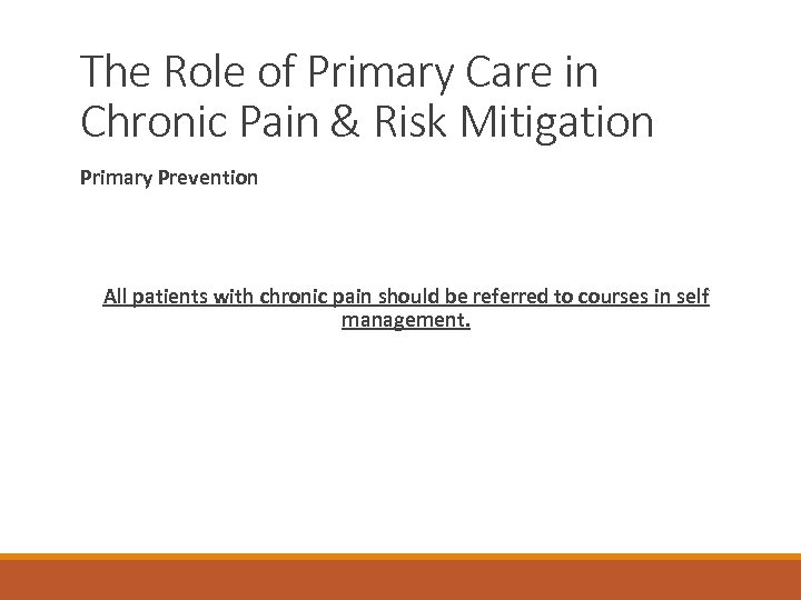 The Role of Primary Care in Chronic Pain & Risk Mitigation Primary Prevention All
