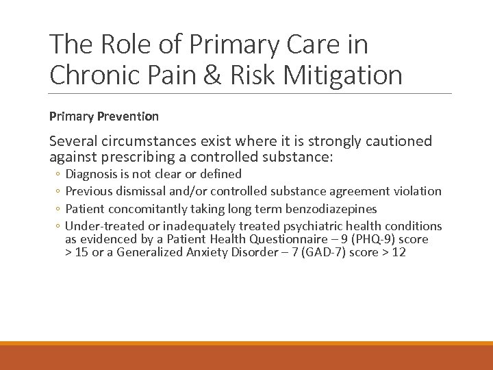 The Role of Primary Care in Chronic Pain & Risk Mitigation Primary Prevention Several