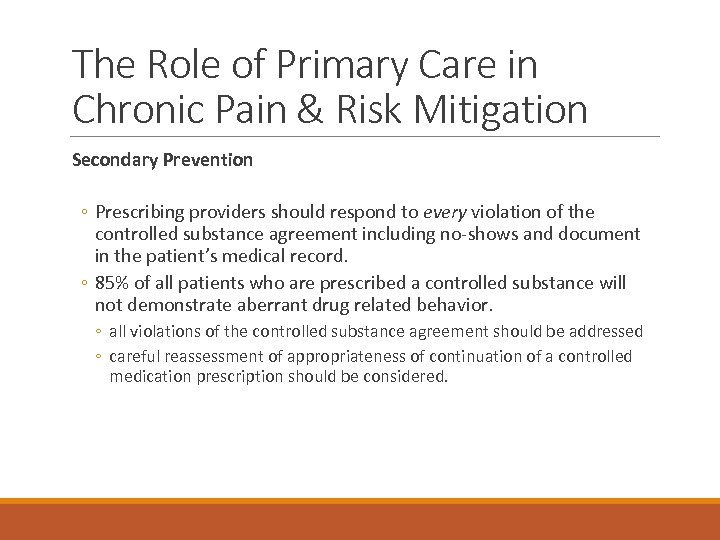 The Role of Primary Care in Chronic Pain & Risk Mitigation Secondary Prevention ◦