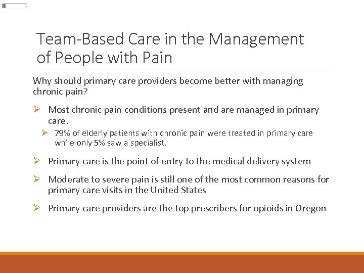 Team-Based Care in the Management of People with Pain Why should primary care providers