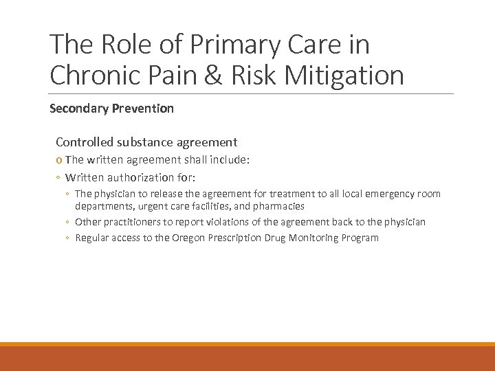 The Role of Primary Care in Chronic Pain & Risk Mitigation Secondary Prevention Controlled