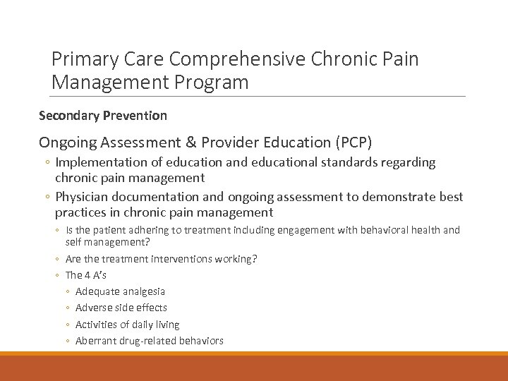 Primary Care Comprehensive Chronic Pain Management Program Secondary Prevention Ongoing Assessment & Provider Education