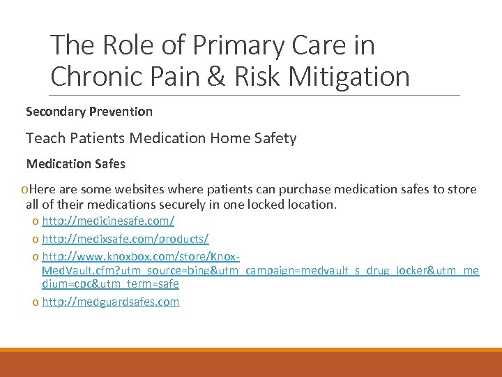 The Role of Primary Care in Chronic Pain & Risk Mitigation Secondary Prevention Teach