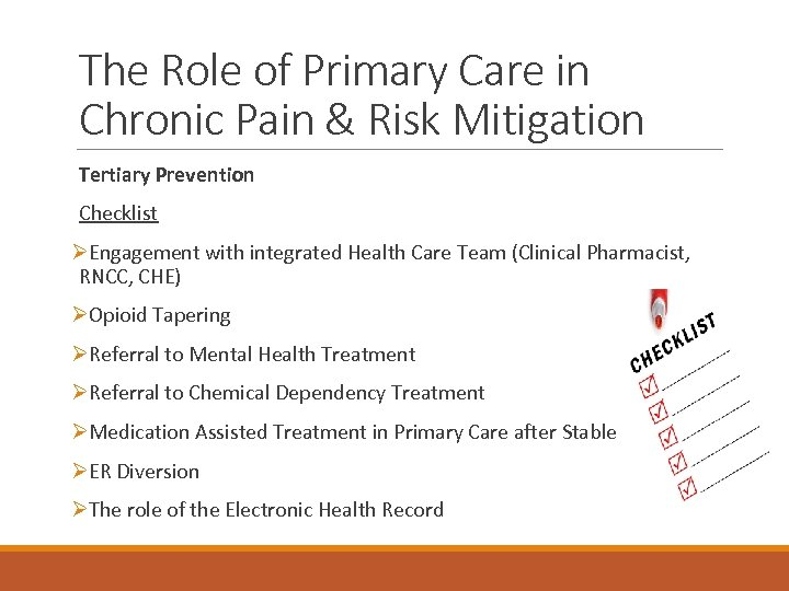 The Role of Primary Care in Chronic Pain & Risk Mitigation Tertiary Prevention Checklist
