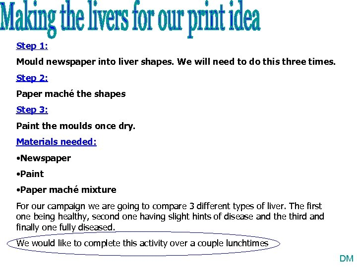 Step 1: Mould newspaper into liver shapes. We will need to do this three