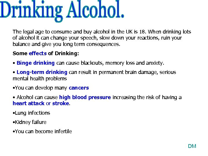 The legal age to consume and buy alcohol in the UK is 18. When
