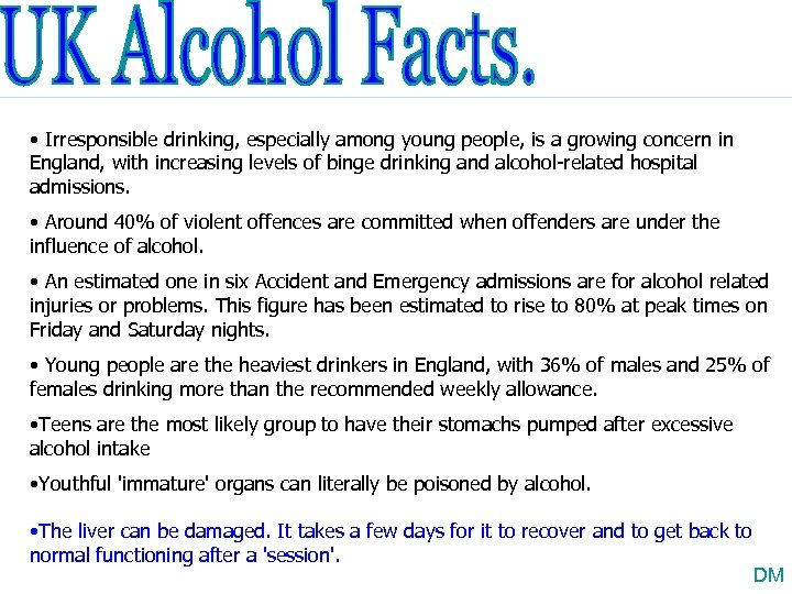 • Irresponsible drinking, especially among young people, is a growing concern in England,