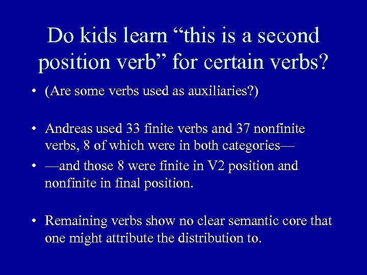 """Do kids learn """"this is a second position verb"""" for certain verbs? • (Are"""