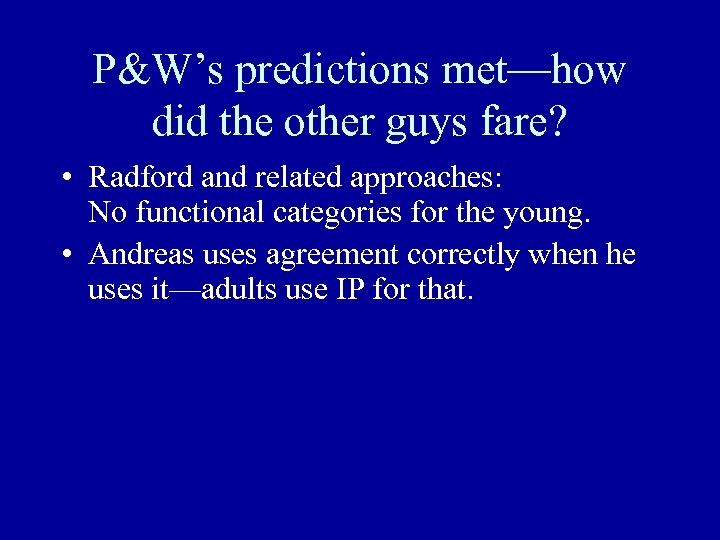 P&W's predictions met—how did the other guys fare? • Radford and related approaches: No