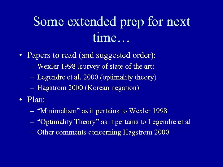 Some extended prep for next time… • Papers to read (and suggested order): –