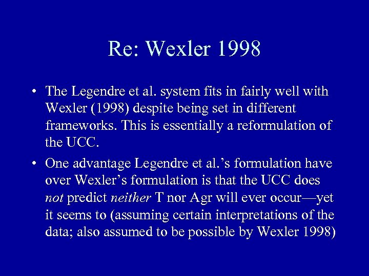 Re: Wexler 1998 • The Legendre et al. system fits in fairly well with