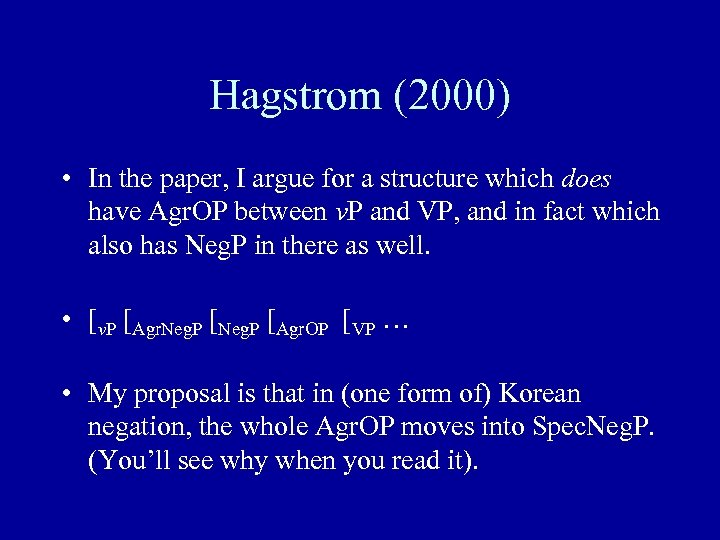 Hagstrom (2000) • In the paper, I argue for a structure which does have