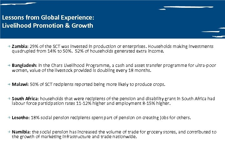 Lessons from Global Experience: Livelihood Promotion & Growth Zambia: 29% of the SCT was