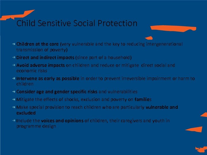 Child Sensitive Social Protection Children at the core (very vulnerable and the key to