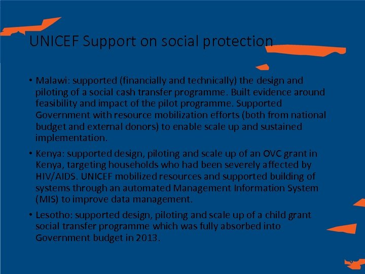 UNICEF Support on social protection • Malawi: supported (financially and technically) the design and