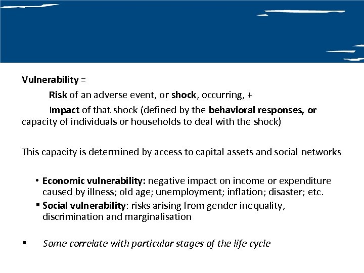 Vulnerability = Risk of an adverse event, or shock, occurring, + Impact of that