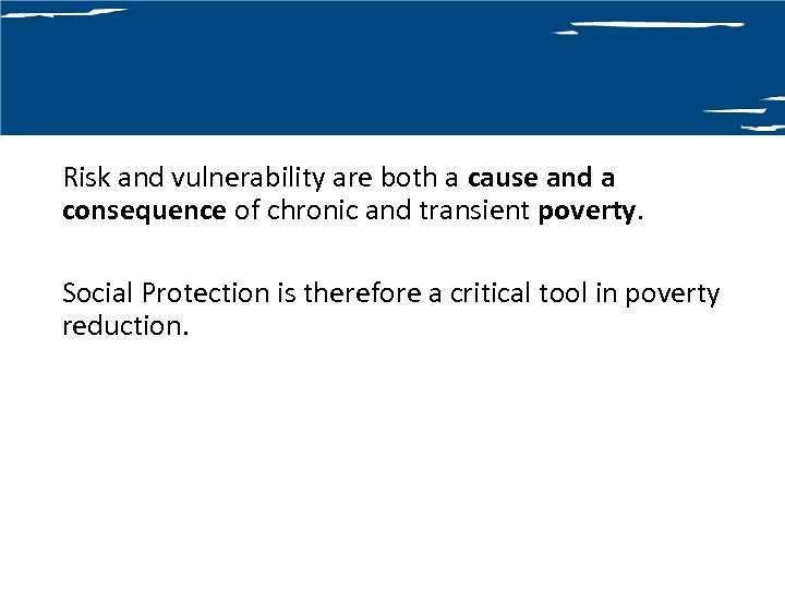 Risk and vulnerability are both a cause and a consequence of chronic and transient