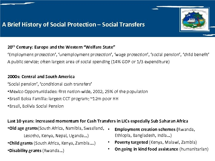 A Brief History of Social Protection – Social Transfers 20 th Century: Europe and