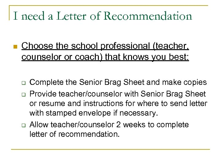 I need a Letter of Recommendation n Choose the school professional (teacher, counselor or