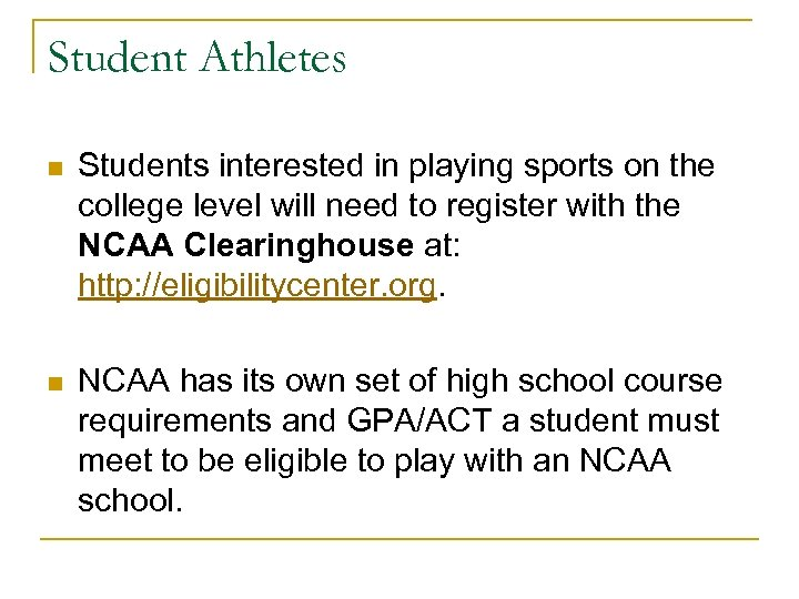 Student Athletes n Students interested in playing sports on the college level will need