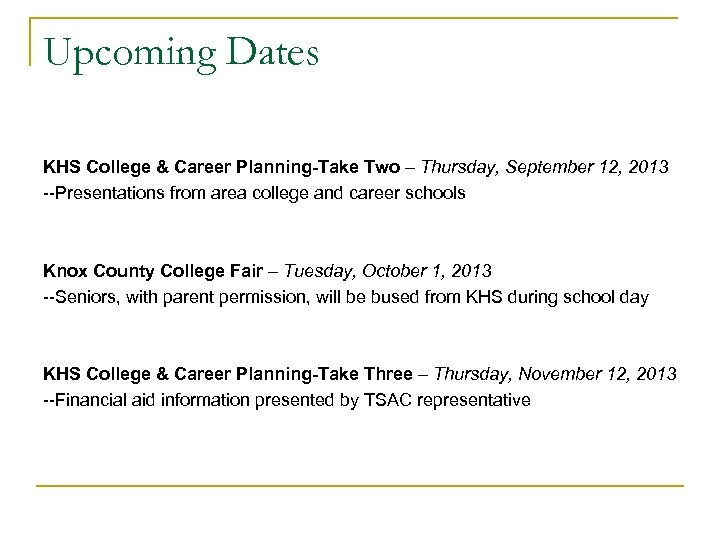 Upcoming Dates KHS College & Career Planning-Take Two – Thursday, September 12, 2013 --Presentations