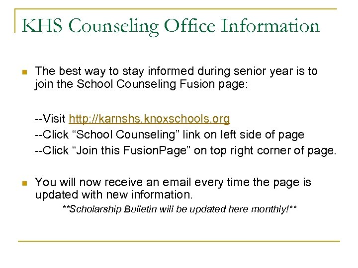 KHS Counseling Office Information n The best way to stay informed during senior year