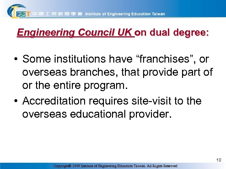 "Engineering Council UK on dual degree: • Some institutions have ""franchises"", or overseas branches,"