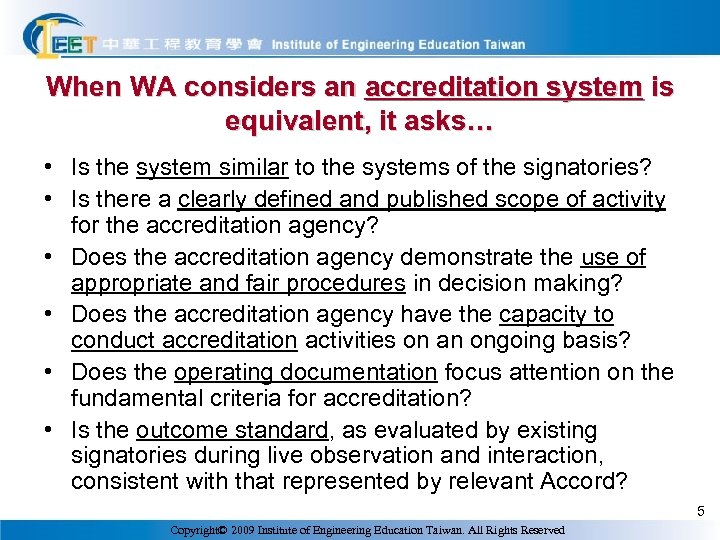 When WA considers an accreditation system is equivalent, it asks… • Is the system
