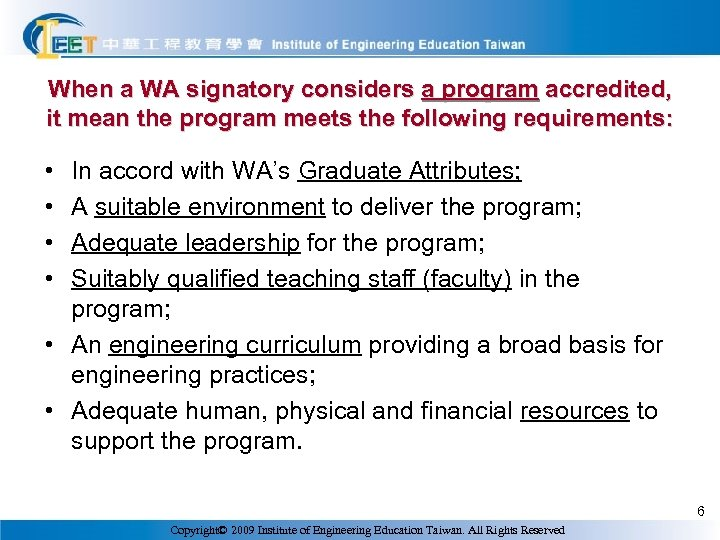 When a WA signatory considers a program accredited, it mean the program meets the