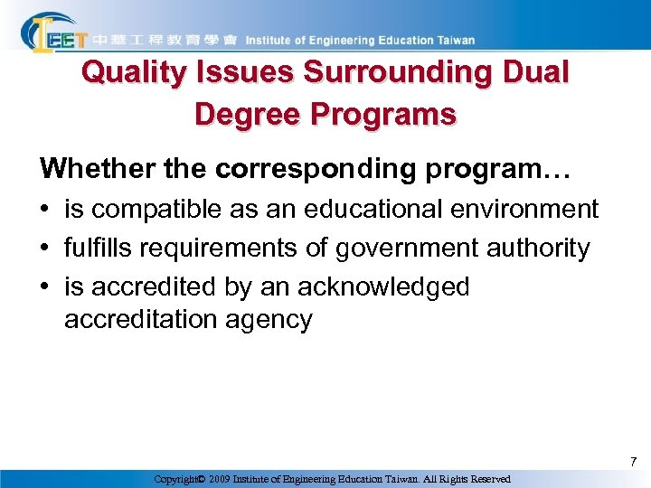 Quality Issues Surrounding Dual Degree Programs Whether the corresponding program… • is compatible as