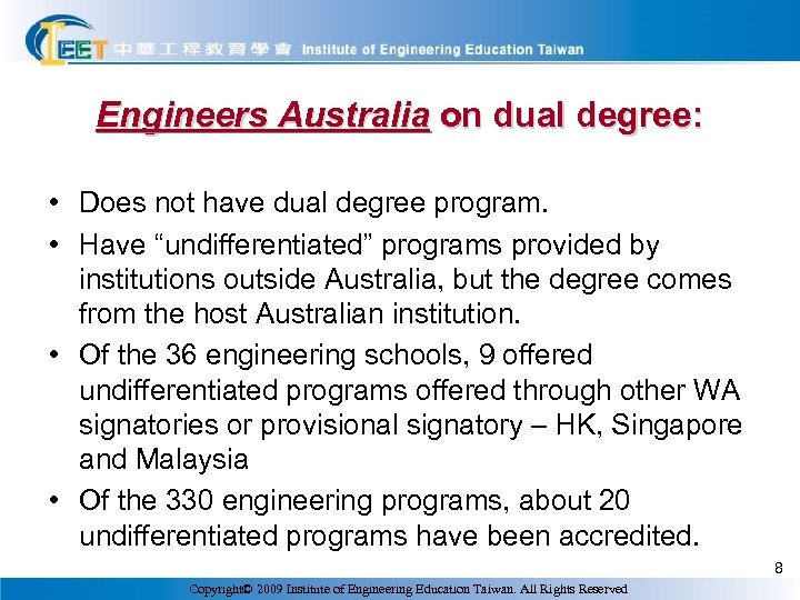 Engineers Australia on dual degree: • Does not have dual degree program. • Have