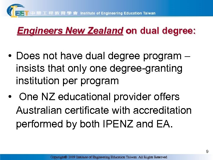 Engineers New Zealand on dual degree: • Does not have dual degree program –