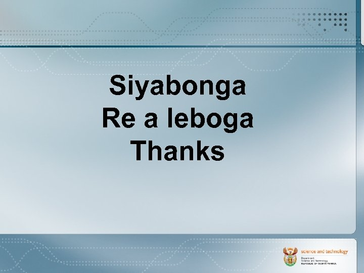 Siyabonga Re a leboga Thanks