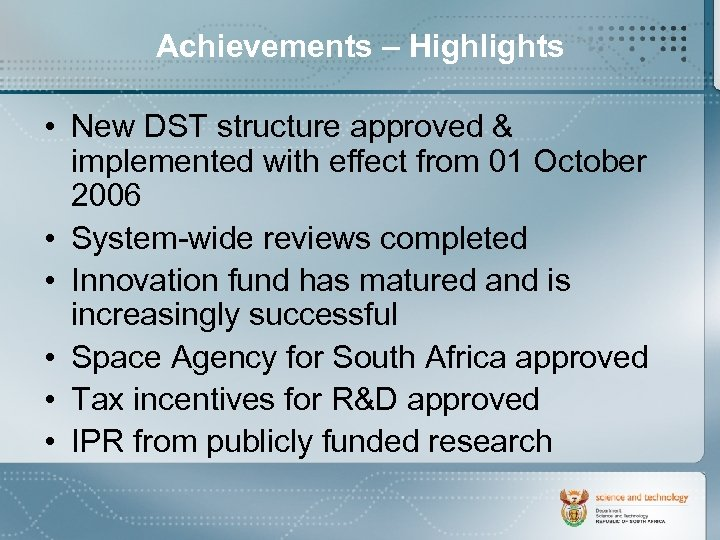 Achievements – Highlights • New DST structure approved & implemented with effect from 01