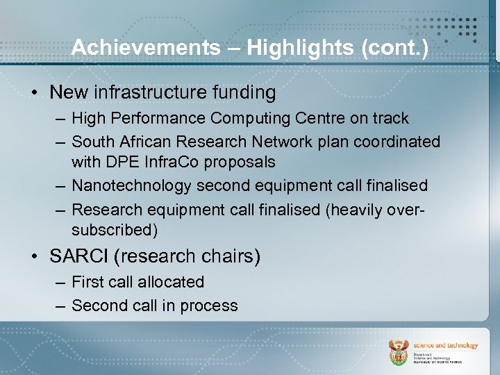 Achievements – Highlights (cont. ) • New infrastructure funding – High Performance Computing Centre