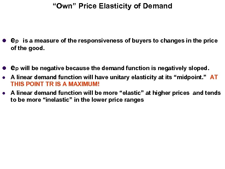 """""""Own"""" Price Elasticity of Demand l ep will be negative because the demand function"""