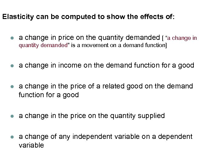 Income Elasticity can be computed to show the effects of: (Normal Goods) l a