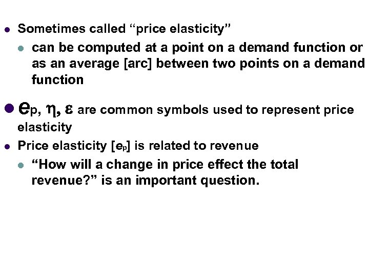 """l Income Elasticity Sometimes called """"price elasticity"""" (Normal Goods) l can be computed at"""